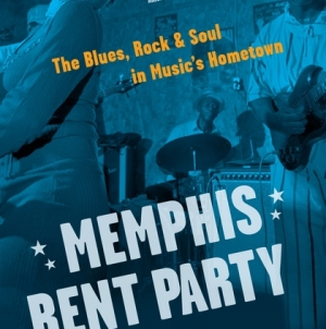 Memphis Rent Party: by Robert Gordon