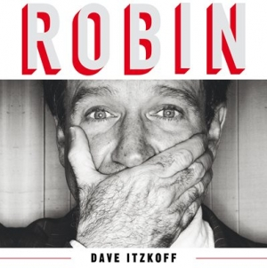 Robin: by David Itzkoff