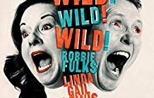 Robbie Fulks and Linda Gail Lewis: Wild! Wild! Wild!