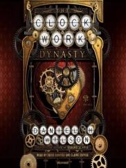 The Clockwork Dynasty: by Daniel H. Wilson