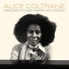 Alice Coltrane: Spiritual Eternal: The Complete Warner Brothers Studio Recordings