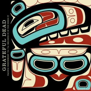 Grateful Dead: Pacific Northwest '73-'73: Believe it if You Need It (Live)