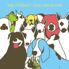 Rediscover: The Format: Dog Problems