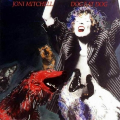 Discography: Joni Mitchell: Dog Eat Dog