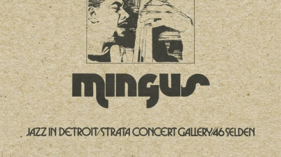 Charles Mingus: Jazz in Detroit/Strata Concert Gallery/467 Selden