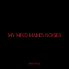 Pale Waves: My Mind Makes Noises