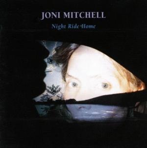 Discography: Joni Mitchell: Night Ride Home