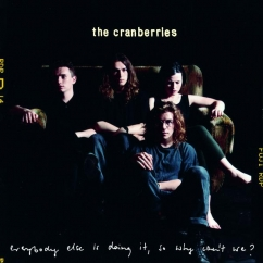 Revisit: The Cranberries: Everybody Else Is Doing it, So Why Can't We?