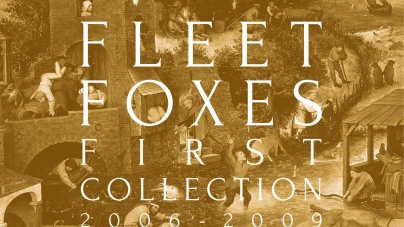 Fleet Foxes: First Collection: 2006-2009