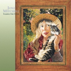 Discography: Joni Mitchell: Taming the Tiger