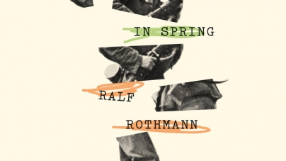 To Die in Spring: by Ralf Rothmann