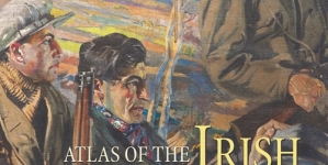 Atlas of the Irish Revolution: Edited by John Crowley, Dónal Ó Drisceoil, Mike Murphy and John Borgonovo