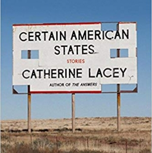 Certain American States: Stories: by Catherine Lacey