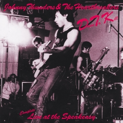 Johnny Thunders & the Heartbreakers: D.T.K. (Complete Live at the Speakeasy)