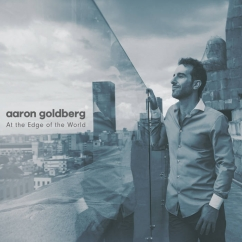 Aaron Goldberg: At the Edge of the World