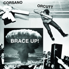Chris Corsano and Bill Orcutt: Brace Up!