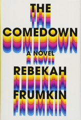 The Comedown: by Rebekah Frumkin