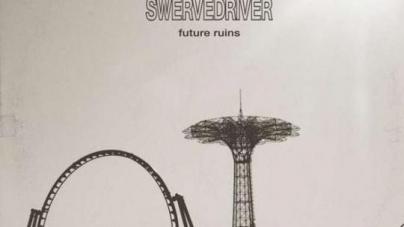 Swervedriver: Future Ruins