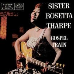 Sister Rosetta Tharpe: Gospel Train