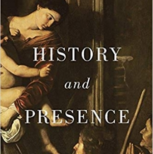 History and Presence: by Robert Orsi
