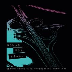 Various Artists: Sowas von Egal: German Synth Wave Underground, 1980-1985