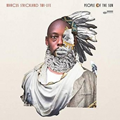 Marcus Strickland's Twi-Life: People of the Sun