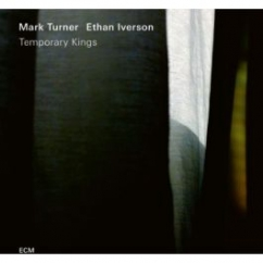 Mark Turner and Ethan Iverson: Temporary Kings