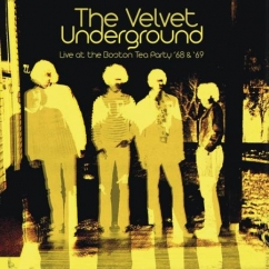 The Velvet Underground: Live at the Boston Tea Party '68 & '69