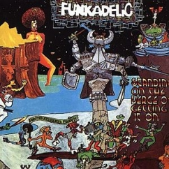 Discography: Parliament-Funkadelic: Standing on the Verge of Getting It On