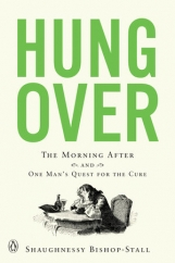 Hung Over: by Shaughnessy Bishop-Stall