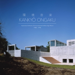 Various Artists: Kankyo Ongaku: Japanese Environmental, Ambient & New Age Music 1980-1990