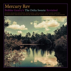 Mercury Rev: Bobbie Gentry's Delta Sweete Revisited