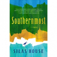 Southernmost: by Silas House
