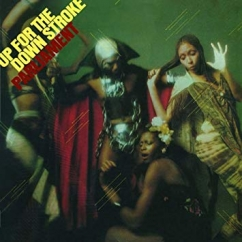 Discography: Parliament-Funkadelic: Up for the Down Stroke