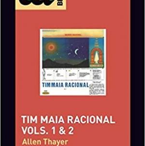 Tim Maia's Tim Maia Racional Vols. 1 & 2 (33 1/3 Brazil): By Allen Thayer