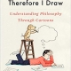 I Think, Therefore I Draw:  Thomas Cathcart and Daniel Klein
