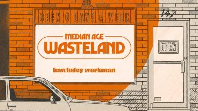 Hawksley Workman: Median Age Wasteland