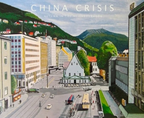 Rediscover: China Crisis: Autumn in the Neighbourhood