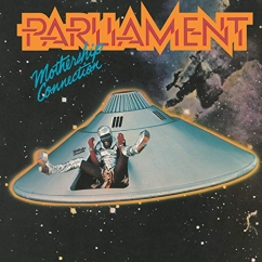 Discography: Parliament-Funkadelic: Mothership Connection