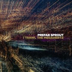 Prefab Sprout: I Trawl the Megahertz