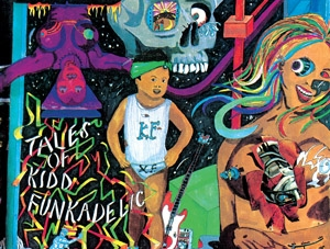 Discography: Parliament-Funkadelic: Tales of Kidd Funkadelic
