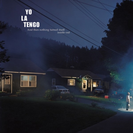 Revisit: Yo La Tengo: And Then Nothing Turned Itself Inside-Out