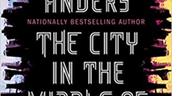 The City in the Middle of the Night: by Charlie Jane Anders