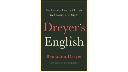 Dreyer's English: by Benjamin Dreyer