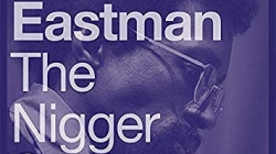 Julius Eastman: The N*gger Series