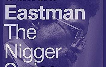 Julius Eastman: The N*gger Series