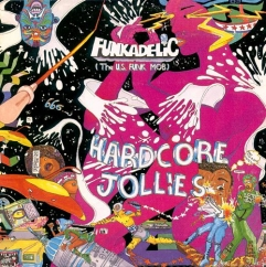 Discography: Parliament-Funkadelic: Hardcore Jollies