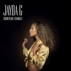 Jayda G: Significant Changes