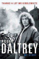 Thanks a Lot Mr Kibblewhite: by Roger Daltrey
