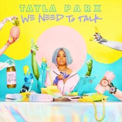 Tayla Parx: We Need to Talk
